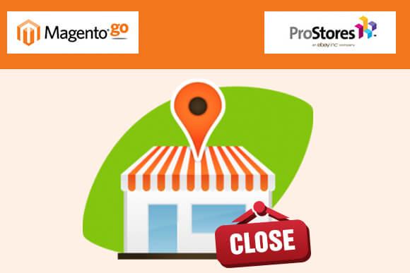 Magento Go/ProStore Shutdown - What's your Next Move?