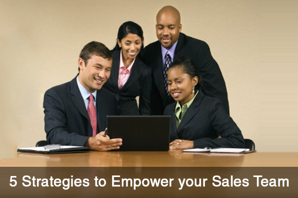 5 Strategies to Empower your Sales Team