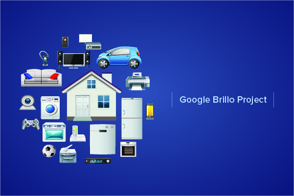Google Brillo Project - Will Google tighten its grip on Internet of Things?