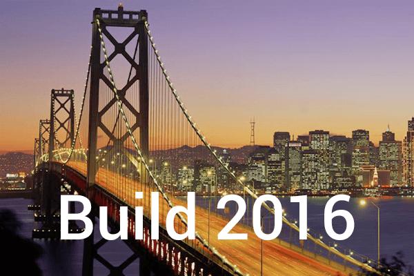 Microsoft Build 2016: Windows 10 Anniversary Update, Bot Framework, HoloLens and more