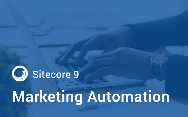 Sitecore Marketing Automation | New features of Sitecore 9 that you need to know