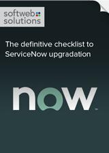The definitive checklist to ServiceNow upgradation