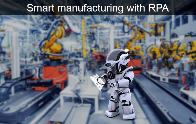 Smart manufacturing using RPA